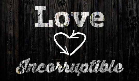 love Incorruptible banner